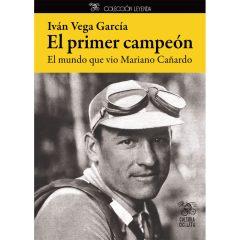 """Libro """"El primer campeón"""", la biografía de Mariano Cañardo"""