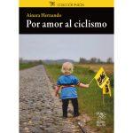 Libro «Por amor al ciclismo», los primeros pasos de diez campeones