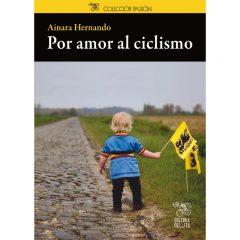 """Libro """"Por amor al ciclismo"""", los primeros pasos de diez campeones"""
