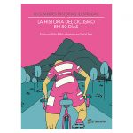"""Libro """"La historia del ciclismo en 80 días"""""""